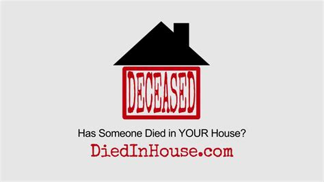 diedinhouse com did someone die in the house ask your agent for a