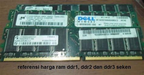 Berapa Ram Cpu referensi harga ram ddr1 ddr2 dan ddr3 untuk pc ukuran