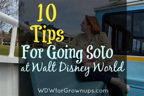 going it alone travel deals travel tips travel advice 10 tips for going solo at walt disney world