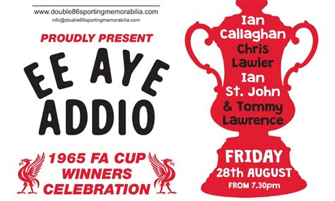 friday night social friday august 5th at 6 30 p m at don t miss a night with the 1965 fa cup heroes liverpool fc