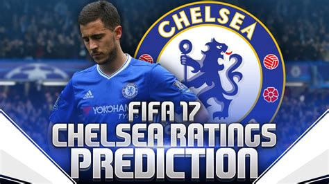 chelsea ratings fifa 17 chelsea ratings prediction przewidywane ratingi