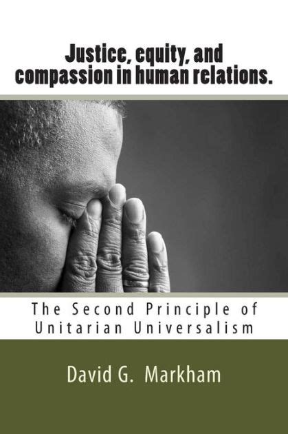 libro the principles of equity justice equity and compassion in human relations the second principle of unitarian