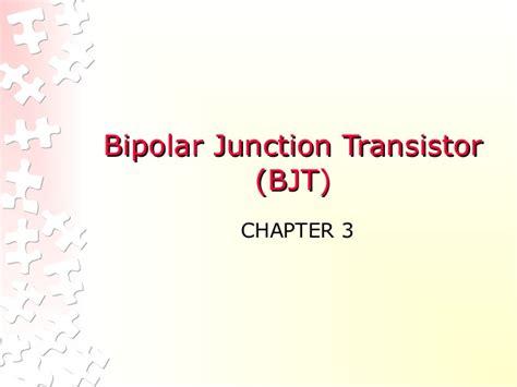 transistor bjt ppt 3 bipolar junction transistor bjt