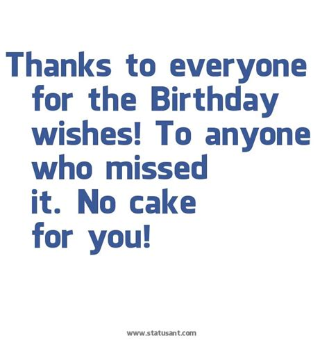 wishes for everyone thanks to everyone for the birthday wishes to anyone who