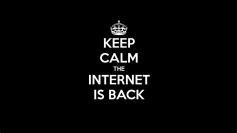 keep calm the internet is back full hd wallpaper and