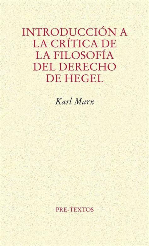libro marx ontologia del ser introducci 211 n a la cr 205 tica de la filosof 205 a del derecho de hegel marx karl sinopsis del libro