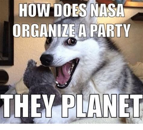 How Do They Do That by How Does Nasa Organize A They Planet Nasa Meme On