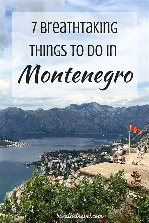 things to do in 7 breathtaking things to do in montenegro with lots of