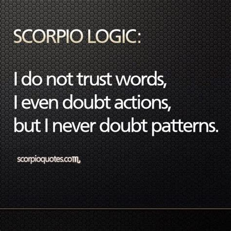 pattern action language qualitystage scorpio logic i do not trust words i even doubt actions