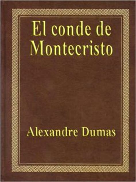 el conde de montecristo 8446043173 el conde de montecristo the count of monte cristo by alexandre dumas 2940012630995 nook