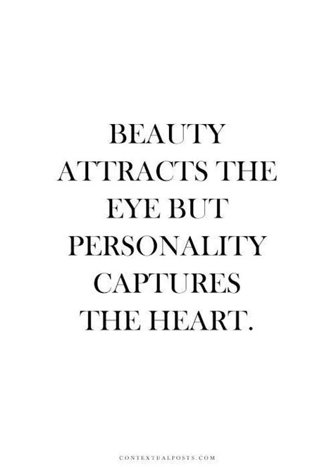 Personality Quotes Attracts The Eye But Personality Captures The