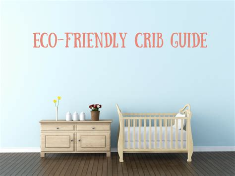 eco friendly baby cribs 28 images eco friendly