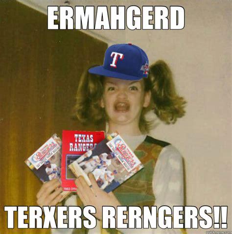 Texas Rangers Meme - ermahgerd terxers rerngers texas rangers quickmeme