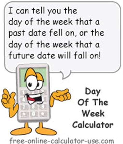 My Find Of The Week by Day Of The Week Calculator To Find Day For Any Date