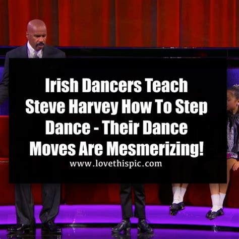 irish dancers teach steve harvey   step dance  dance moves  mesmerizing