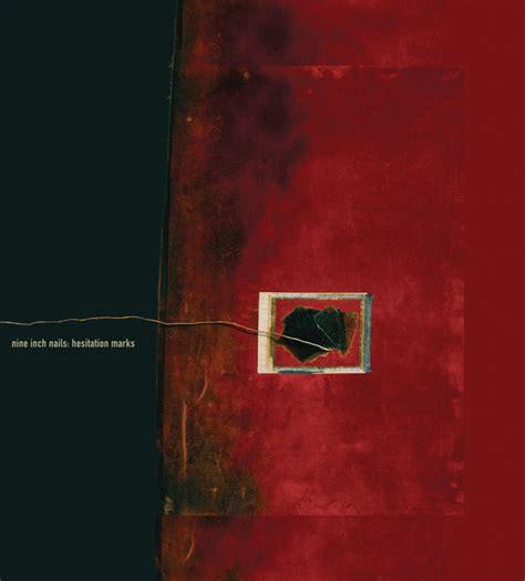 nine inch nails best album hesitation marks deluxe version album by nine inch nails