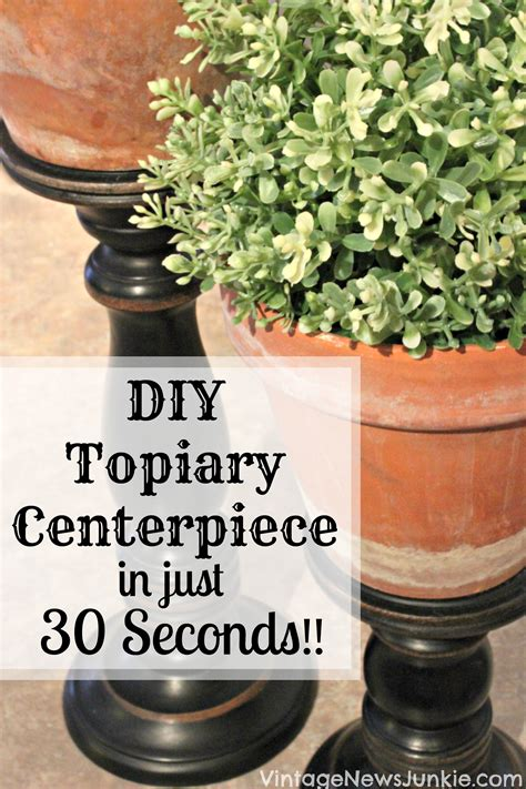how to make topiary centerpieces diy topiary centerpiece in just 30 seconds