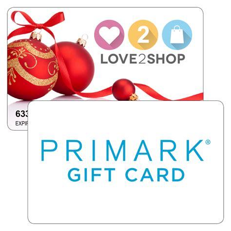 Gift Card Primark - 163 300 love2shop card primark card combi offer