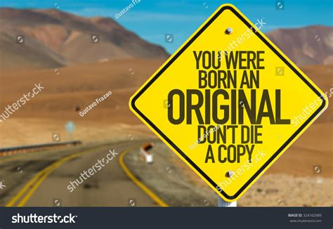 you were born an original you were born original dont die stock photo 324162989