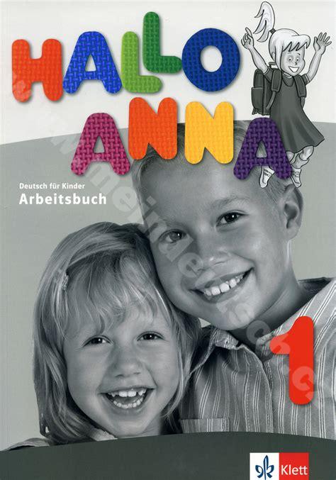 hallo anna arbeitsbuch 1 3126760619 nemčina 187 hallo anna 1 pracovn 253 zošit nemčiny pre deti meindeutsch sk miespanol sk