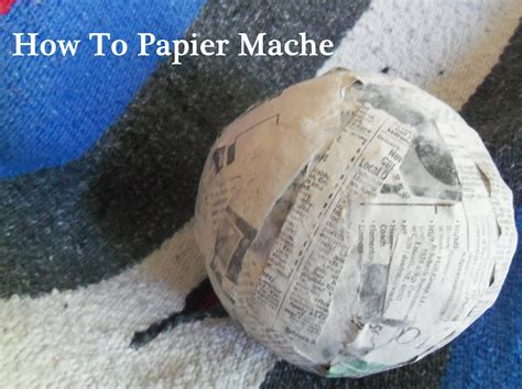 How Do U Make Paper Mache - lille punkin how to make papier mache paper mache