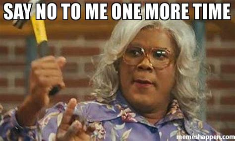 Meme Generator Madea - meme generator madea 28 images 17 best images about