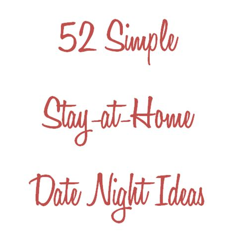 52 simple stay at home date ideas a free ebooklet