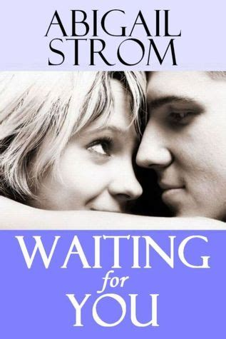 waiting for you books free waiting for you by abigail strom free read