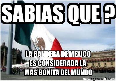Banderas Meme - meme personalizado sabias que la bandera de mexico es