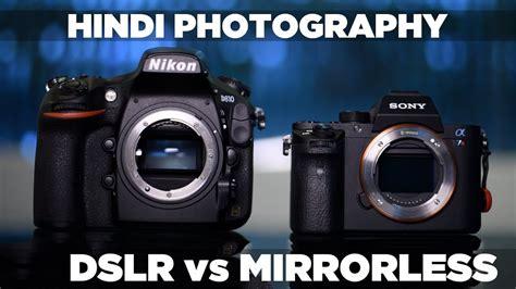 dslr  mirrorless cameras    hindi dslr