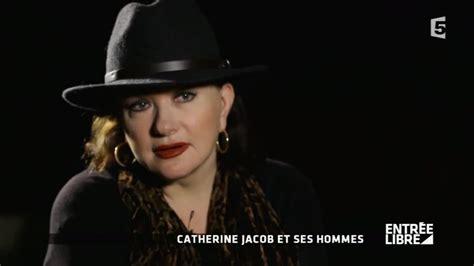 catherine jacob reporter catherine jacob les hommes de sa vie entr 233 e libre youtube