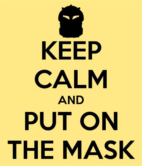 Original Keep Calm Meme - keep calm and put on the mask keep calm and carry on