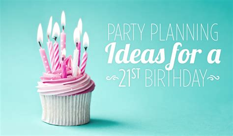 planning ideas for a 21st birthday macrae rentals