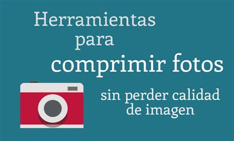 reducir imagenes jpg sin perder calidad herramientas para comprimir fotos sin perder calidad de imagen