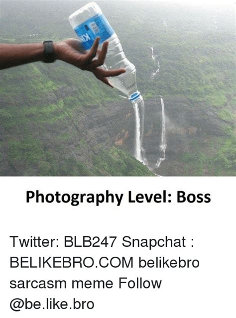 Meme Photography - photography level boss twitter blb247 snapchat