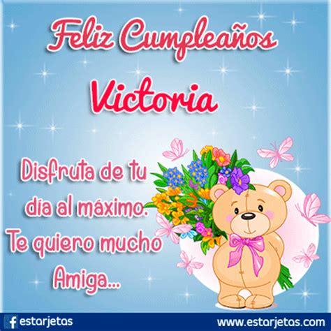 imagenes de feliz cumpleaños victoria fel 237 z cumplea 241 os victoria im 225 genes gifs de cumplea 241 os