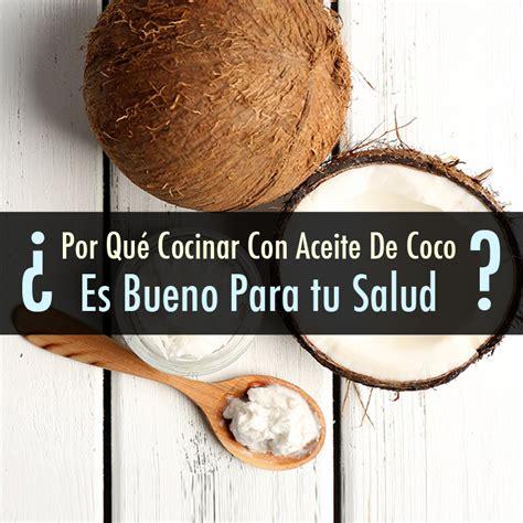 cocinar con aceite de coco 191 por qu 233 cocinar con aceite de coco es bueno para tu salud