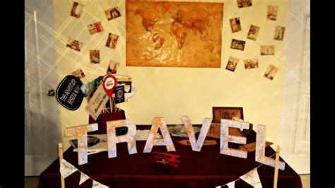 decorar con fotos de viajes ideas para decorar una fiesta con tema de viajes youtube