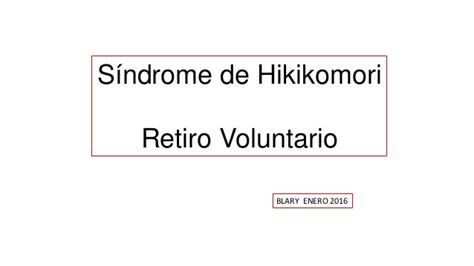 simulador de retiros voluntarios 2016 s 237 ndrome de hikikomori