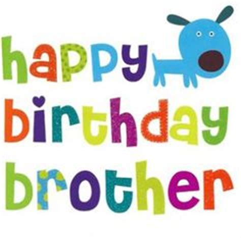 imagenes de happy birthday little brother 1000 images about happy birthday on pinterest happy