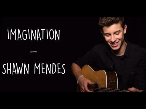 download lagu imagination imagination shawn mendes lyrics mp3fordfiesta com