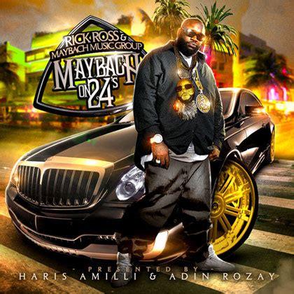 rick ross maybach 2 rick ross mmg maybach on 24 s mixtape by dj haris