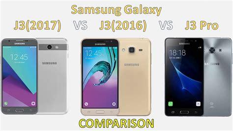 Samsung A3 Vs J3 Pro Samsung Galaxy J3 2017 Vs J3 2016 Vs J3 Pro Comparison