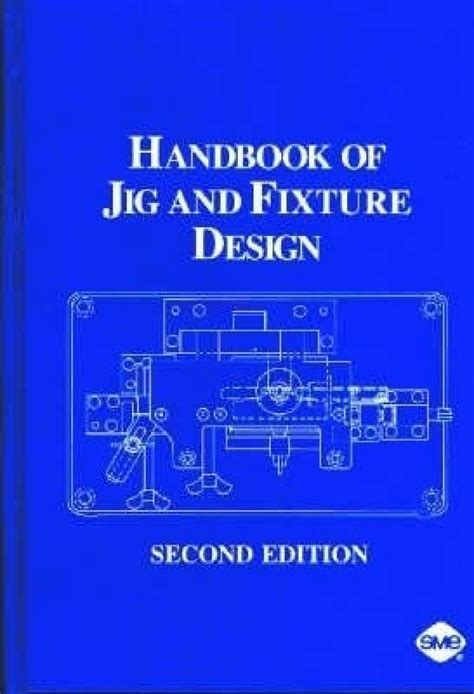 the layout book 2nd edition handbook of jig and fixture design 2nd edition 2nd