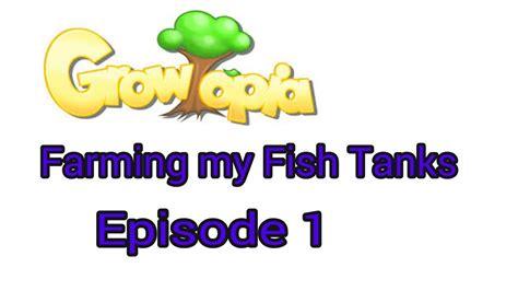 despacito growtopia growtopia farming my fish tanks ep 1 youtube