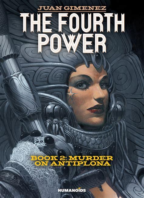 libro the fourth power 2 the fourth power 2 murder on antiplona digital comic