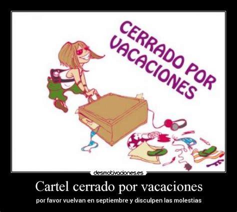 imagenes sobre vacaciones graciosas cartel cerrado por vacaciones desmotivaciones
