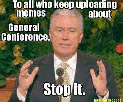 General Conference Memes - 187 best images about mormon memes on pinterest book of