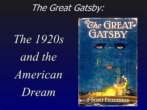 Great Gatsby Themes The American Dream | the 1920s and the american dream the great gatsby ppt