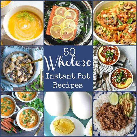 instant pot whole 30 cookbook 2018 whole 30 instant pot cookbook with healthy delicious instant pot cooker recipes books 50 whole30 instant pot recipes wholesomelicious